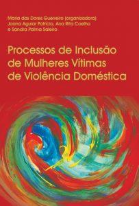Estudo sobre «Processos de Inclusão de Mulheres Vítimas de Doméstica»