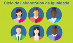 Ciclo de Laboratórios de Igualdade