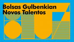Bolsas Gulbenkian Novos Talentos | Edição 2017-2018