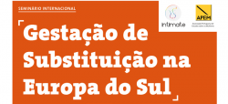 Seminário Internacional: Gestação de Substituição na Europa do Sul