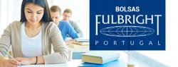 Bolsas Fulbright para Investigação, com o apoio da FCT