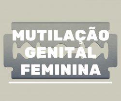 200 Milhões de Vítimas de Mutilação Genital Feminina