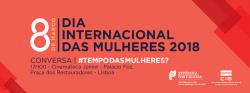 #tempodasmulheres? 8 de Março – Dia Internacional das Mulheres